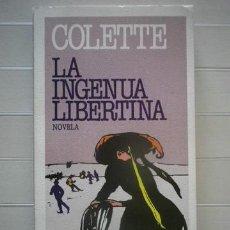 Libros de segunda mano: COLETTE - LA INGENUA LIBERTINA - PLAZA & JANÉS EDITORES - ENVÍO ORDINARIO 1€. Lote 45126098