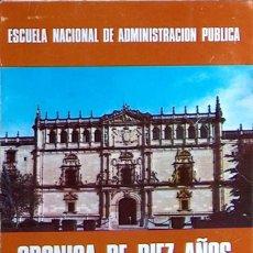 Libros de segunda mano: CRONICA DE DIEZ AÑOS 1960-1970 ESCUELA NACIONAL DE ADMINISTRACION PUBLICA 62 PAG 30 X 21 MUY RARO. Lote 45131683