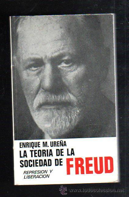 LA TEORIA DE LA SOCIEDAD DE FREUD. REPRESION Y LIBERACION. ENRIQUE M.UREÑA. EDITORIAL TECNOS. 1977 (Libros de Segunda Mano - Pensamiento - Otros)