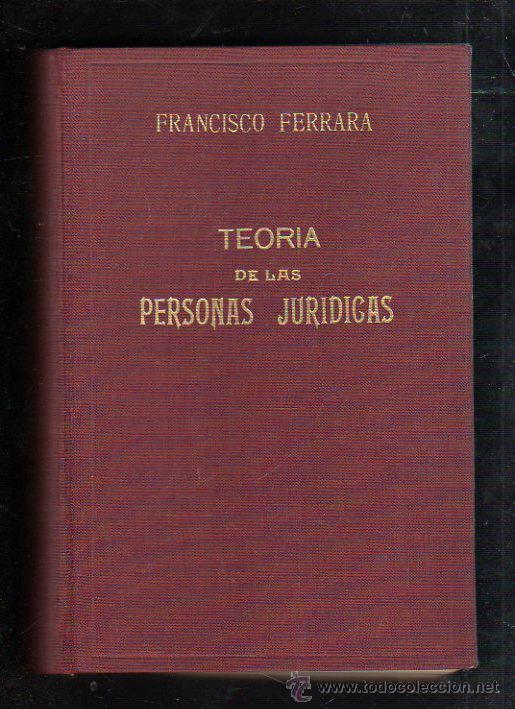 TEORIA DE LAS PERSONAS JURIDICAS. FRANCISCO FERRARA. MADRID. 1929. LEER (Libros de Segunda Mano - Pensamiento - Otros)
