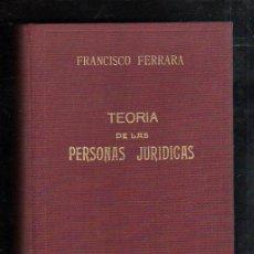 Libros de segunda mano: TEORIA DE LAS PERSONAS JURIDICAS. FRANCISCO FERRARA. MADRID. 1929. LEER. Lote 45147002