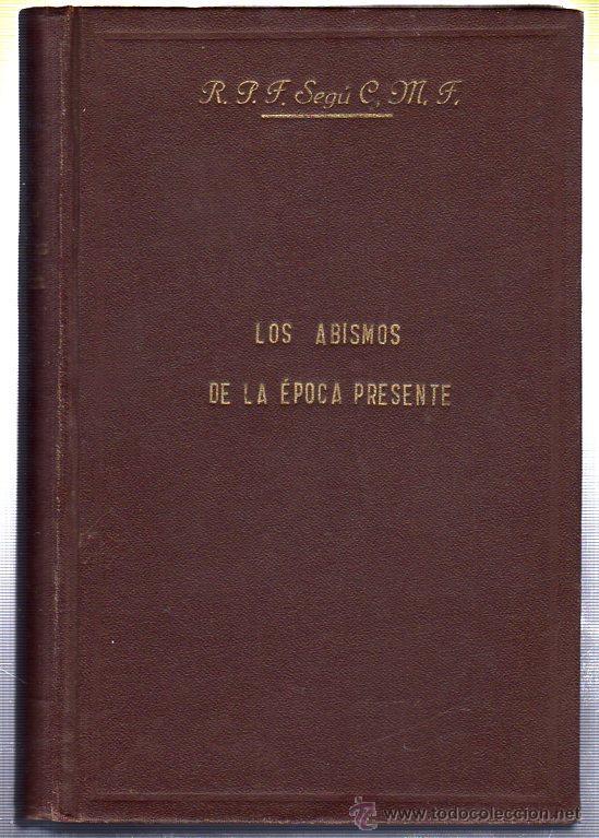 LOS ABISMOS DE LA EPOCA PRESENTE. R.P.F. SEGU C.M.F. (Libros de Segunda Mano - Pensamiento - Otros)