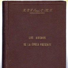 Libros de segunda mano: LOS ABISMOS DE LA EPOCA PRESENTE. R.P.F. SEGU C.M.F.. Lote 45147364