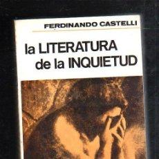 Libros de segunda mano: LA LITERATURA DE LA INQUIETUD. FERDINANDO CASTELLI. STUDIUM EDICIONES. 1968. Lote 120699279