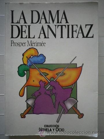 PROSPER MÉRIMÉE - LA DAMA DEL ANTIFAZ - SALVAT EDITORES - ENVÍO ORDINARIO 1€ (Libros de Segunda Mano (posteriores a 1936) - Literatura - Otros)