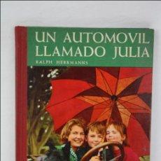 Libri di seconda mano: LIBRO INFANTIL - UN AUTOMÓVIL LLAMADO JULIA - RAPH HERRMANNS - ED. TIMUN MAS - 1964. Lote 45161810