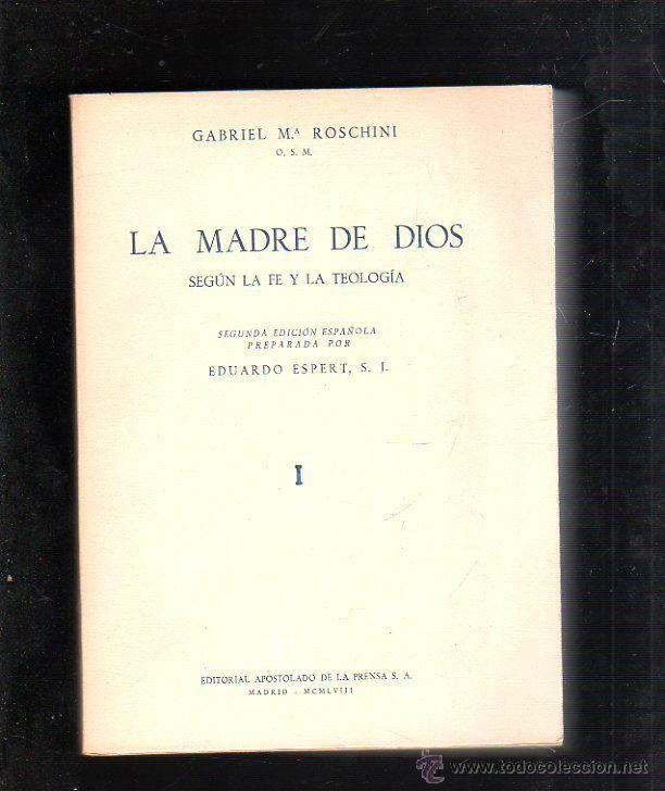 LA MADRE DE DIOS. SEGUN LA FE Y LA TEOLOGIA. TOMO I. 2º EDICION ESPAÑOLA. EDUARDO ESPERT (Libros de Segunda Mano - Pensamiento - Otros)
