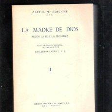 Libros de segunda mano: LA MADRE DE DIOS. SEGUN LA FE Y LA TEOLOGIA. TOMO I. 2º EDICION ESPAÑOLA. EDUARDO ESPERT. Lote 45162665
