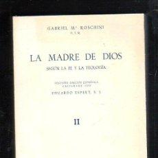 Libros de segunda mano: LA MADRE DE DIOS SEGUN LA FE Y LA TEOLOGIA. EDUARDO ESPERT. TOMO II. 2º EDICION. MADRID. 1963. Lote 45165984