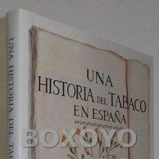 Libros de segunda mano: LÓPEZ LINAGE, JAVIER / HERNÁNDEZ ANDREU, JUAN. UNA HISTORIA DEL TABACO EN ESPAÑA. Lote 45168813
