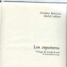 Libros de segunda mano: LOS REPORTEROS, CHRISTIAN BRINCOURT MICHEL LEBLANC,EL DOCUMENTO VIVO, NOGUER BARCELONA 1972. Lote 45179742