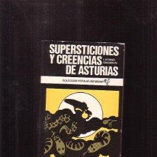 Libros de segunda mano: SUPERSTICIONES Y CREENCIAS DE ASTURIAS / LUCIANO CASTAÑON - COLECCCION POPULAR ASTURIANA. Lote 45187061