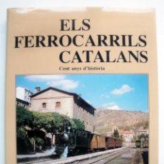 Libros de segunda mano: ELS FERROCARRILS CATALANS. Lote 45193110