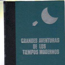Libros de segunda mano: GRANDES AVENTURAS DE LOS TIEMPOS MODERNOS. DEL POLO A LA LUNA. 1970. Lote 45193751