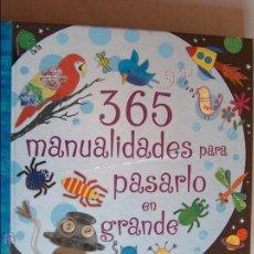 Libros de segunda mano: MANUALIDADES PARA PASARLO EN GRANDE.ISBN 978-84-672-3322-3. Lote 45195470