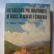 Libros de segunda mano: X. SITJES - LES ESGLÉSIES PRE-ROMÀNIQUES DE BAGES, BERGUEDÀ I CARDENER (1977). FOTOS. ¡ÚNIC A TC!. Lote 45195987
