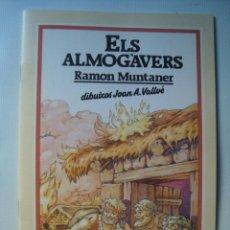 Libros de segunda mano: ELS ALMOGÀVERS - RAMON MUNTANER (ABADIA MONTSERRAT, 1985). IL·LUSTR. COLOR JOAN VALLVÉ. RAR.. Lote 45196292