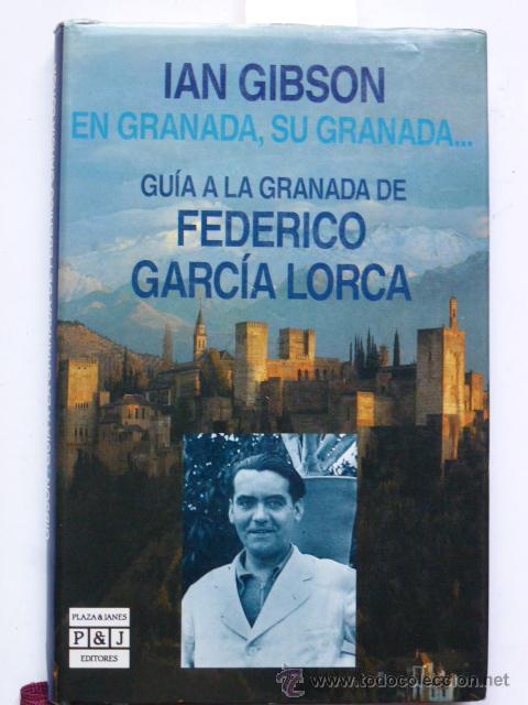 GUÍA DE LA GRANADA DE FEDERICO GARCÍA LORCA. IAN GIBSON. (Libros de Segunda Mano - Historia - Otros)