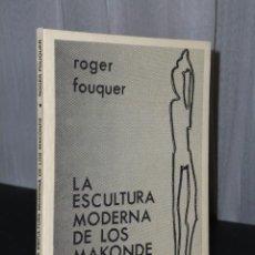 Libros de segunda mano: LA ESCULTURA MODERNA DE LOS MAKONDE.. Lote 45218456