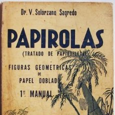 Libros de segunda mano: PAPIROLAS (TRATADO DE PAPIROFLEXIA) - PRIMER MANUAL. SOLORZANO SAGREDO, V.. Lote 45218798