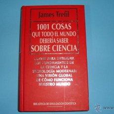 Libros de segunda mano: 1001 COSAS QUE TODO EL MUNDO DEBERÍA SABER SOBRE CIENCIA. JAMES TREFIL. Lote 45228129