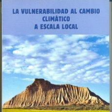 Libros de segunda mano: LA VULNERABILIDAD AL CAMBIO CLIMATICO A ESCALA GLOBAL: LIBRO. Lote 45241786