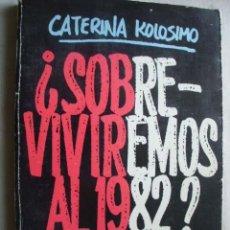Libros de segunda mano: SOBREVIVIREMOS AL 1982? KOLOSIMO, CATERINA. 1981. Lote 45258281