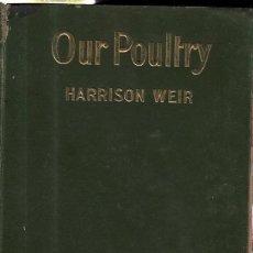 Libros de segunda mano: OUR POULTRY AND ALL ABOUT THEM. NUESTRAS AVES Y TODO SOBRE ELLAS. HARRISON WEIR. 2 VOLUMENES. LEER. Lote 45272480