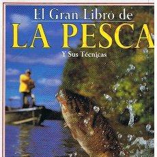 Libros de segunda mano: EL GRAN LIBRO DE LA PESCA Y SUS TÉCNICAS . Lote 45275994