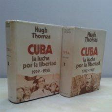 Libros de segunda mano: CUBA, LA LUCHA POR LA LIBERTAD. 2 TOMOS. TOMO 1: 1762 - 1909. TOMO 2: 1909 -1958. HUGH THOMAS.. Lote 45286020