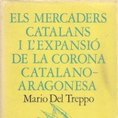Libros de segunda mano: ELS MERCADERS CATALANS I L'EXPANSIO DE LA CORONA CATALANO-ARAGONESA / M. DEL TREPPO. BCN : CURIAL, . Lote 45296818