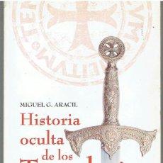 Libros de segunda mano: HISTORIA OCULTA DE LOS TEMPLARIOS. Lote 45298390