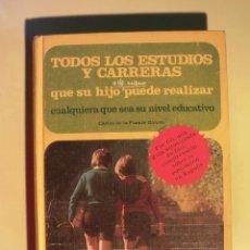 Libros de segunda mano: TODOS LOS ESTUDIOS Y CARRERAS - CARLOS DE LA FUENTE GÓMEZ - . Lote 45312675