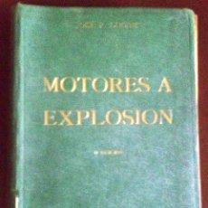 Libros de segunda mano: LIBRO ARGENTINO MOTORES A EXPLOSIÓN AÑO 1941. Lote 45318256