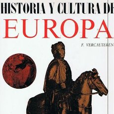 Libros de segunda mano: HISTORIA Y CULTURA DE EUROPA F. VERCAUTEREN . Lote 45322290