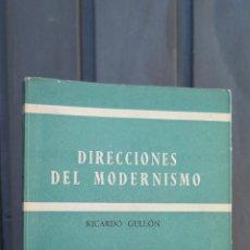 Libros de segunda mano: DIRECCIONES DEL MODERNISMO. RICARDO GULLON. Lote 45326906