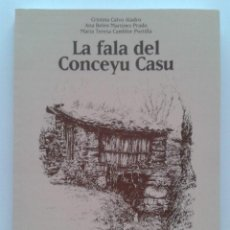 Libros de segunda mano: LA FALA DEL CONCEYU CASU. CRISTINA CALVO ALADRO. ANA BELEN MARTINEZ PRADO. MARIA TERESA CAMBLOR. Lote 45328272