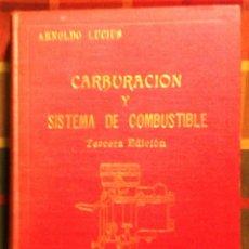 Libros de segunda mano: LIBRO CARBURACIÓN Y SISTEMA DE COMBUSTIBLE AÑO 1950. Lote 45329518