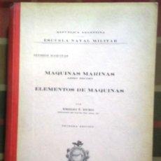 Libros de segunda mano: LIBRO MÁQUINAS MARINAS: ELEMENTOS DE MÁQUINAS AÑO 1948. Lote 45329559