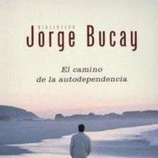 Libros de segunda mano: JORGE BUCAY: EL CAMINO DE LA AUTODEPENDENCIA. Lote 45341799