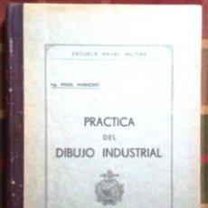 Libros de segunda mano: LIBRO ARGENTINO PRÁCTICA DEL DIBUJO INDUSTRIAL AÑO 1945. Lote 45361304