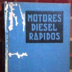 Libros de segunda mano: LIBRO MOTORES DIESEL RÁPIDOS AÑO 1950. Lote 45361516