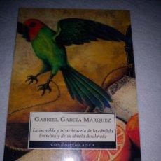 Libros de segunda mano: LA INCREÍBLE Y TRISTE HISTORIA DE LA CÁNDIDA ERÉNDIRA Y DE SU ABUELA DESALMADA - GARCÍA MÁRQUEZ. Lote 45371089