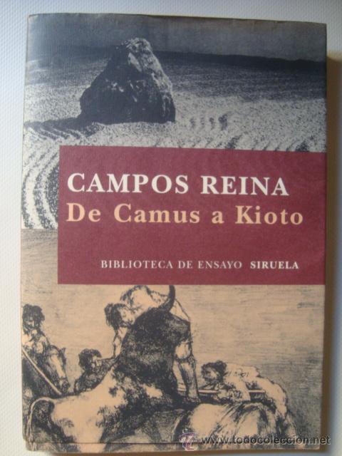 CAMPOS REINA - DE CAMUS A KIOTO (SIRUELA, ENSAYO, 2010). CULTURA ARTE JAPÓN. (Libros de Segunda Mano - Pensamiento - Otros)
