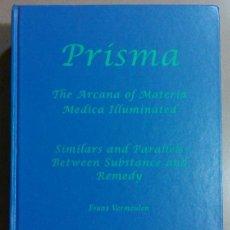 Libros de segunda mano: PRISMA. THE ARCANA OF MATERIA MEDICA ILLUMINATED. SIMILARS & PARALLELS BETWEEN SUBSTANCE AND REMEDY. Lote 45420421