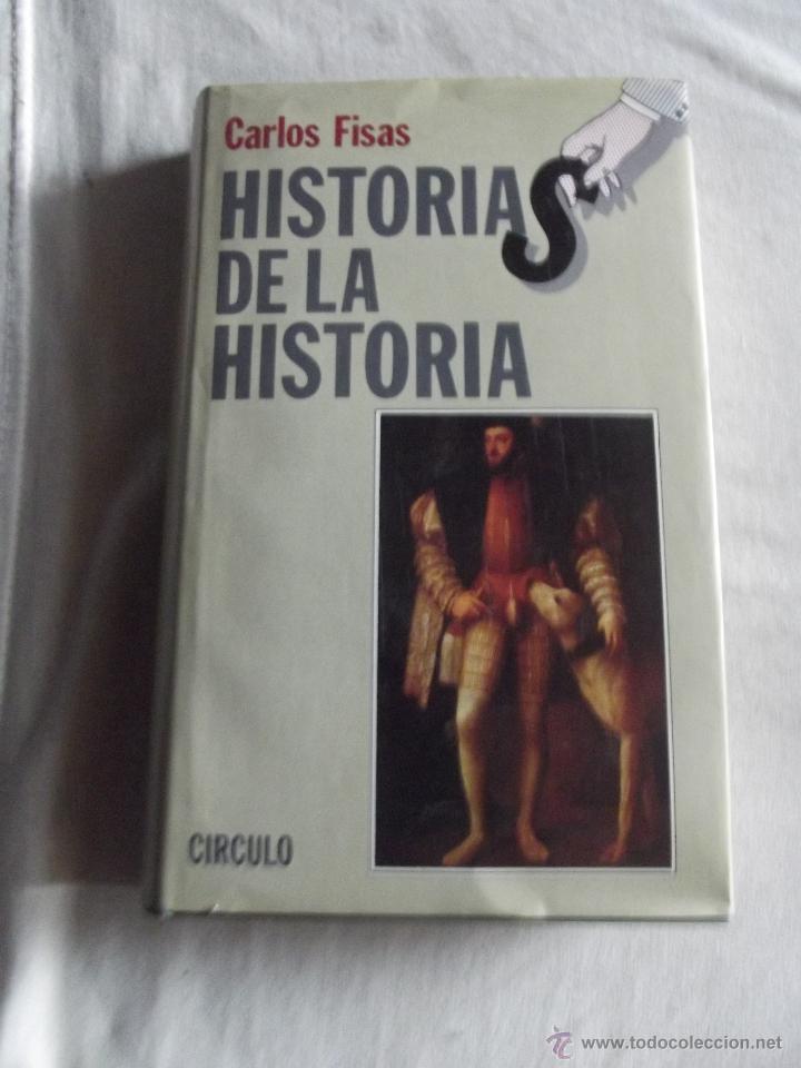 HISTORIAS DE LA HISTORIA I POR CARLOS FISAS (Libros de Segunda Mano - Historia - Otros)