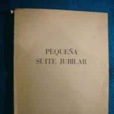 Libros de segunda mano: JORGE BLAJOT: - PEQUEÑA SUITE JUBILAR - (BARCELONA, 1958) (ILUS. DE JOSEP M. PRIM) (EDICION 50 EJEM). Lote 45426638