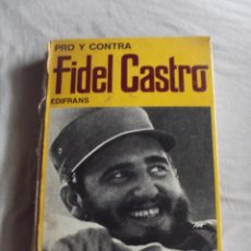 Libros de segunda mano: PRO Y CONTRA FIDEL CASTRO POR ALBERTO BAINI. Lote 45435230