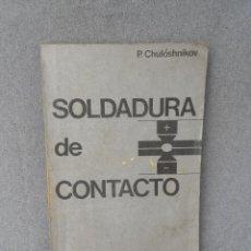 Libros de segunda mano: MANUAL DE SOLDADURA DE CONTACTO . Lote 45439492