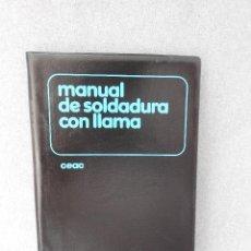 Libros de segunda mano: MANUAL DE SOLDADURA CON LLAMA. Lote 45439767